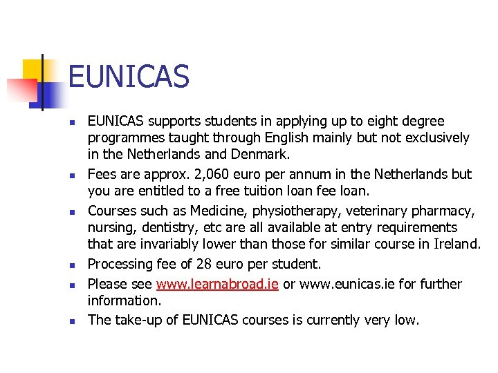 EUNICAS n n n EUNICAS supports students in applying up to eight degree programmes
