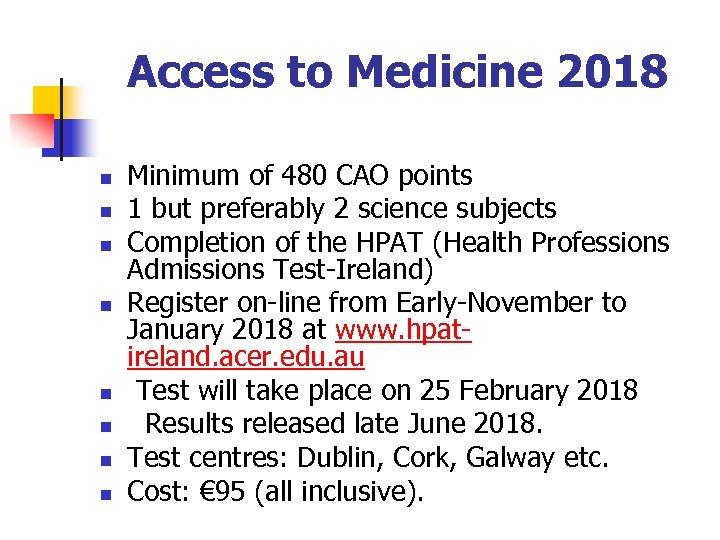 Access to Medicine 2018 n n n n Minimum of 480 CAO points 1