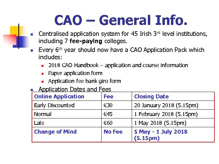 CAO – General Info. n n Centralised application system for 45 Irish 3 rd