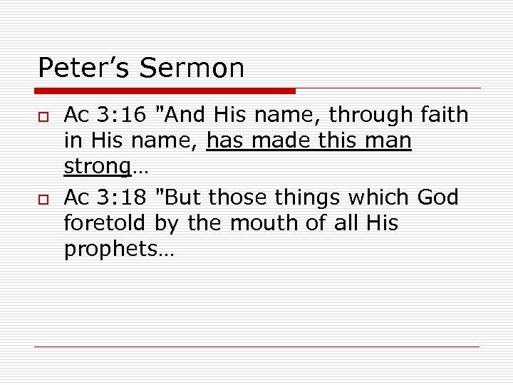 Peter's Sermon o o Ac 3: 16