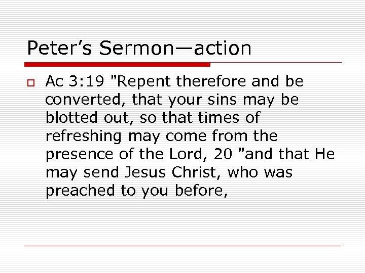 Peter's Sermon—action o Ac 3: 19