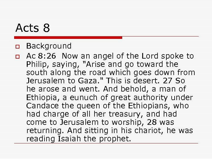 Acts 8 o o Background Ac 8: 26 Now an angel of the Lord