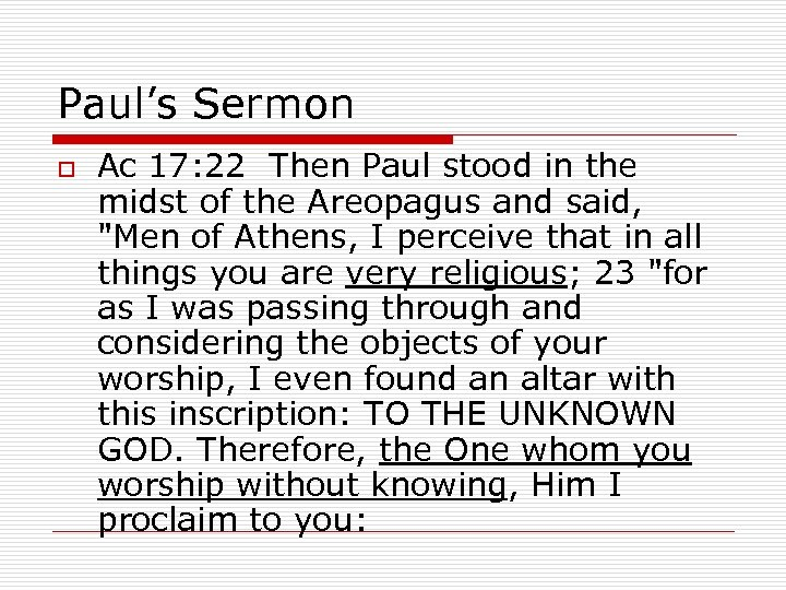 Paul's Sermon o Ac 17: 22 Then Paul stood in the midst of the