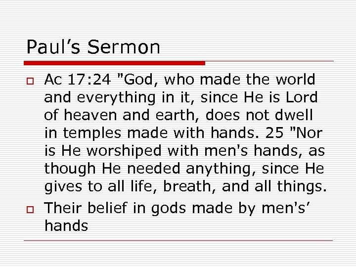 Paul's Sermon o o Ac 17: 24