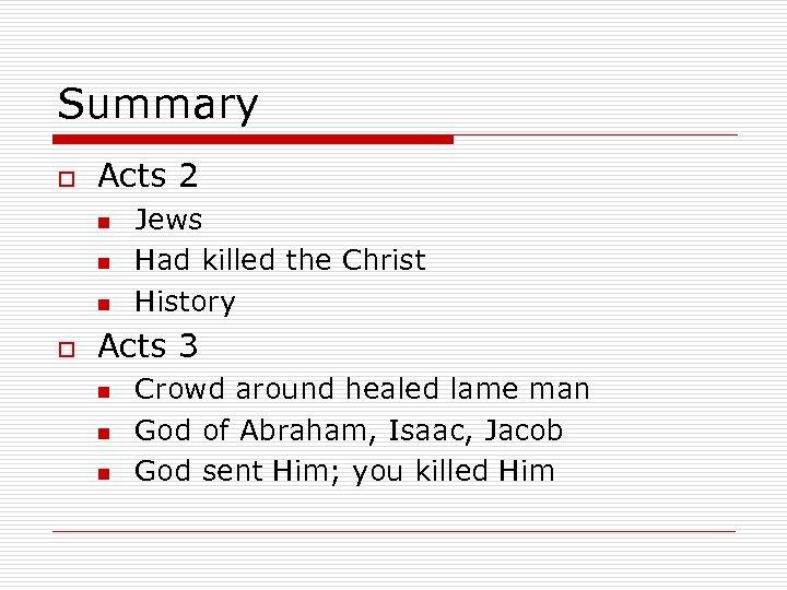 Summary o Acts 2 n n n o Jews Had killed the Christ History