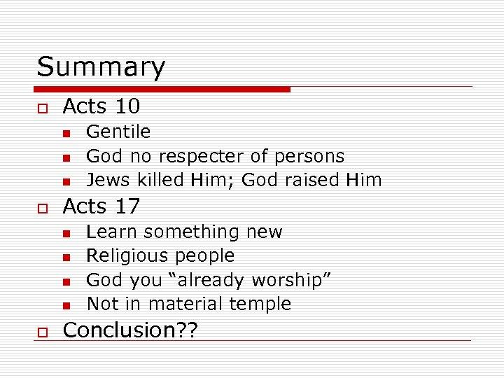 Summary o Acts 10 n n n o Acts 17 n n o Gentile