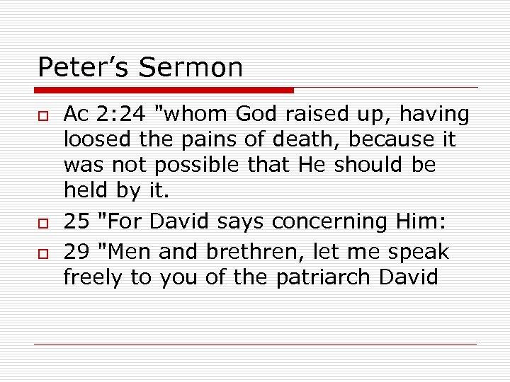 Peter's Sermon o o o Ac 2: 24