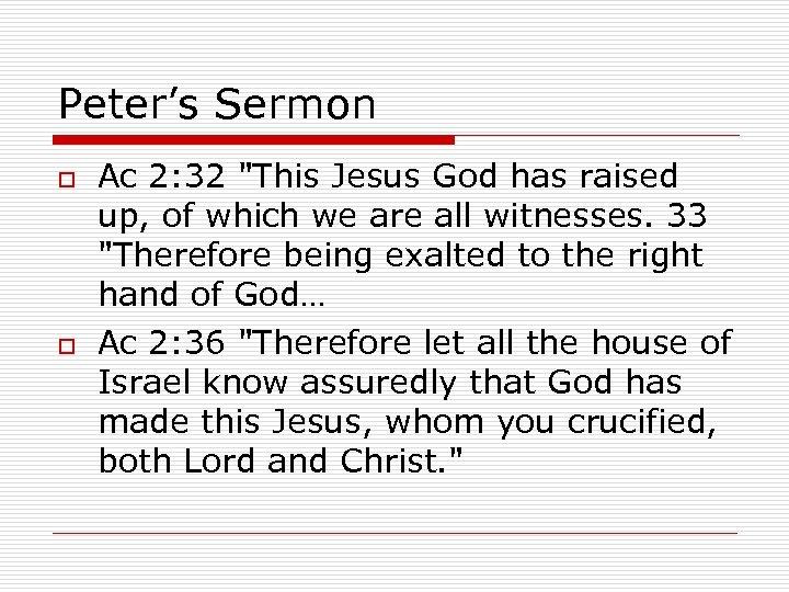 Peter's Sermon o o Ac 2: 32