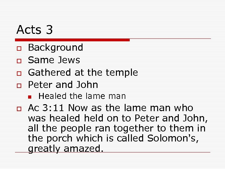 Acts 3 o o Background Same Jews Gathered at the temple Peter and John