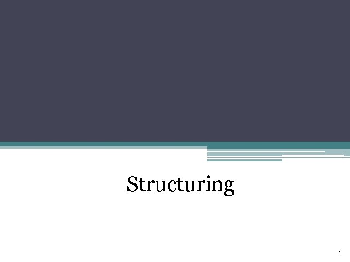 Structuring 1