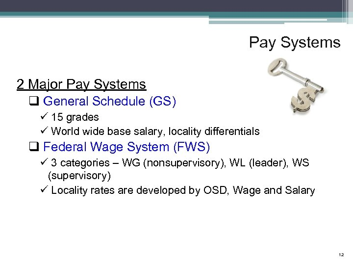 Pay Systems 2 Major Pay Systems q General Schedule (GS) ü 15 grades ü