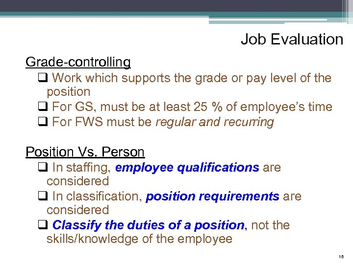 Job Evaluation Grade-controlling q Work which supports the grade or pay level of the