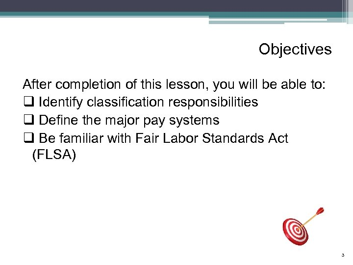 Objectives After completion of this lesson, you will be able to: q Identify classification