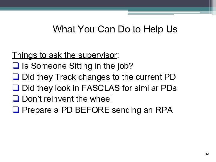What You Can Do to Help Us Things to ask the supervisor: q Is
