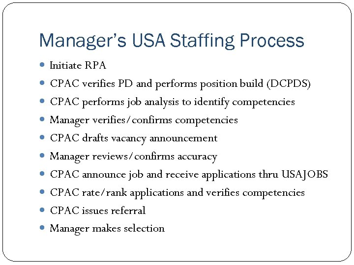 Manager's USA Staffing Process Initiate RPA CPAC verifies PD and performs position build (DCPDS)