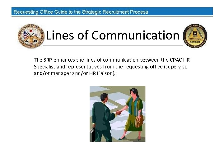 Lines of Communication The SRP enhances the lines of communication between the CPAC HR
