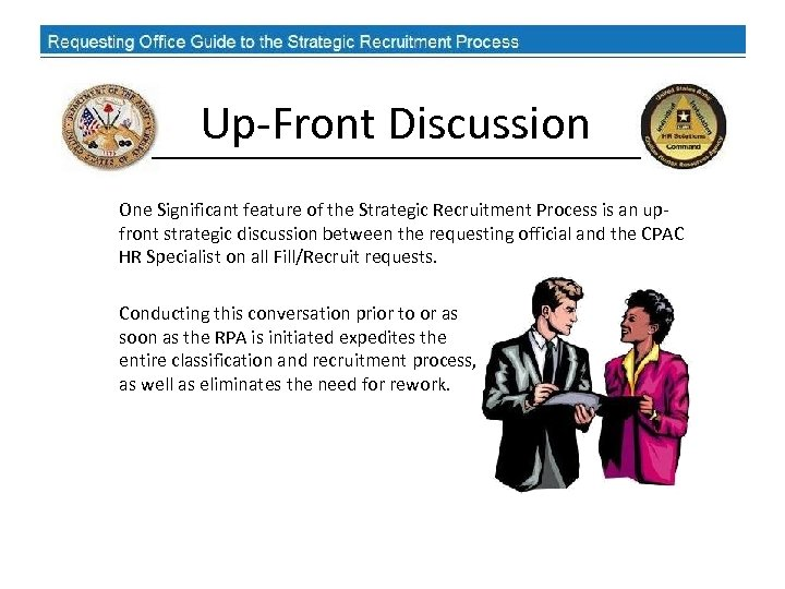Up-Front Discussion One Significant feature of the Strategic Recruitment Process is an upfront strategic