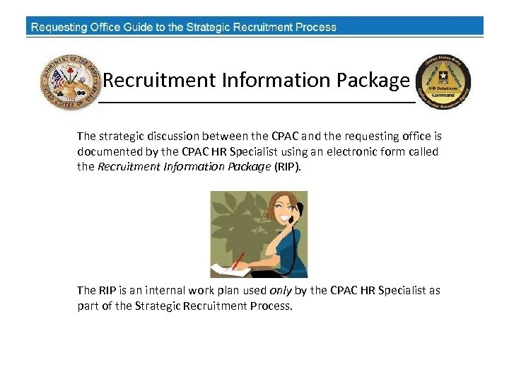 Recruitment Information Package The strategic discussion between the CPAC and the requesting office is