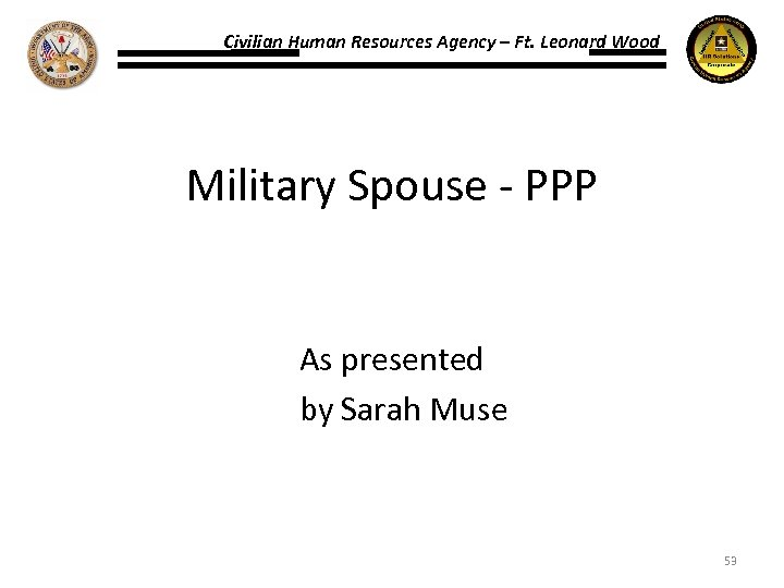 Civilian Human Resources Agency – Ft. Leonard Wood Military Spouse - PPP As presented
