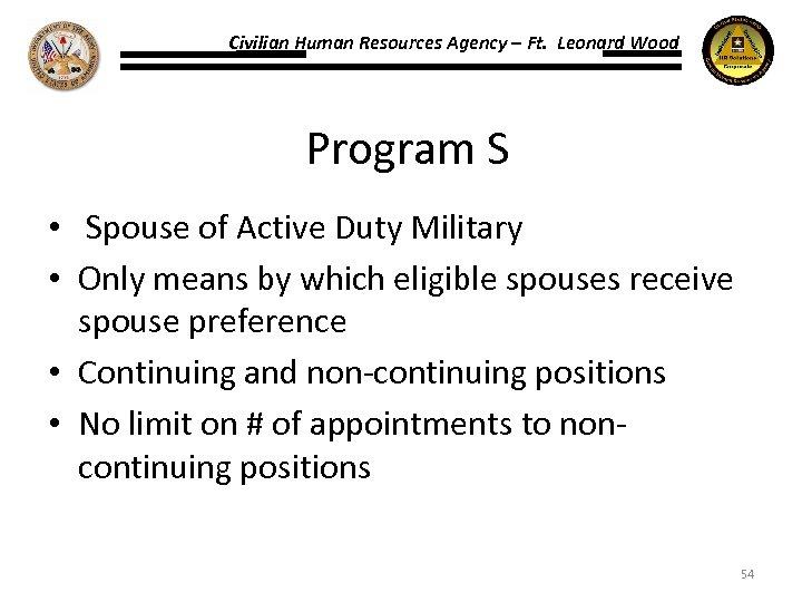 Civilian Human Resources Agency – Ft. Leonard Wood Program S • Spouse of Active
