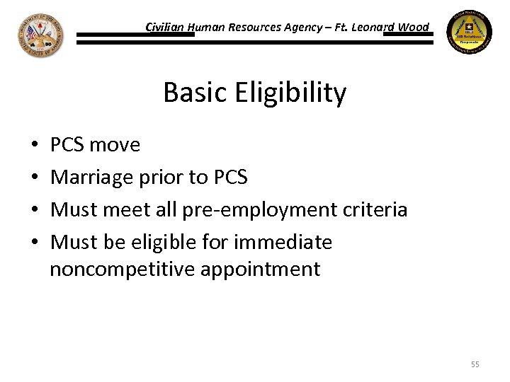 Civilian Human Resources Agency – Ft. Leonard Wood Basic Eligibility • • PCS move