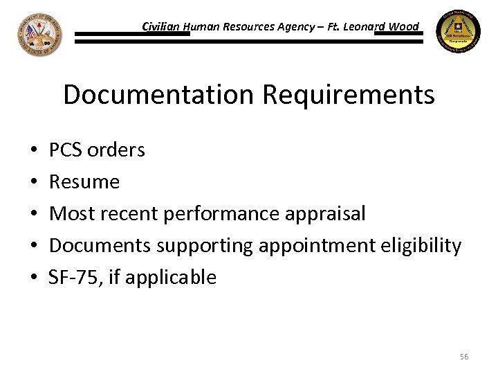 Civilian Human Resources Agency – Ft. Leonard Wood Documentation Requirements • • • PCS