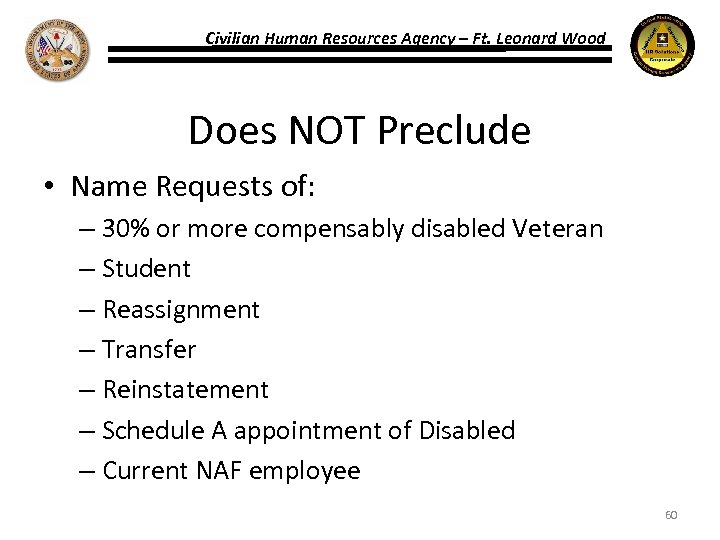 Civilian Human Resources Agency – Ft. Leonard Wood Does NOT Preclude • Name Requests