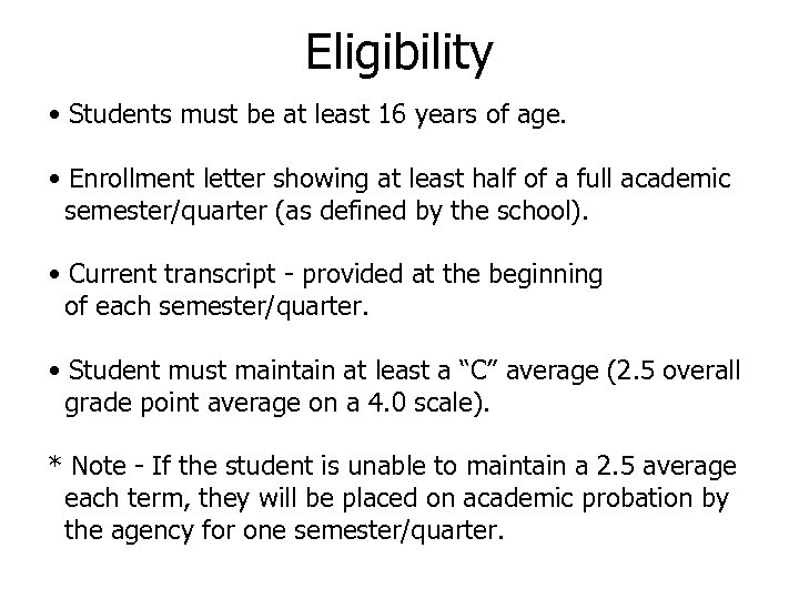 Eligibility • Students must be at least 16 years of age. • Enrollment letter