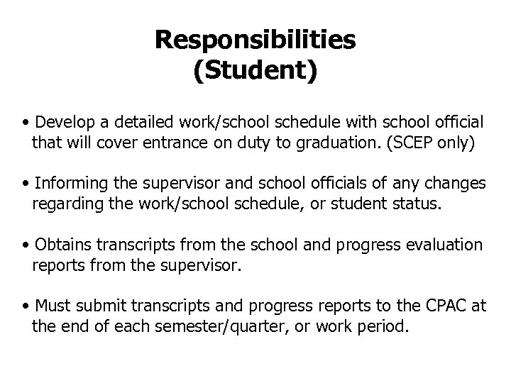 Responsibilities (Student) • Develop a detailed work/school schedule with school official that will cover