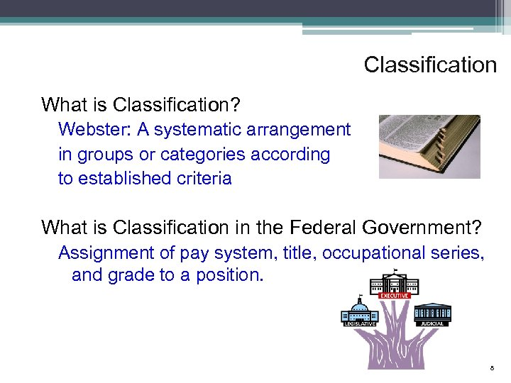 Classification What is Classification? Webster: A systematic arrangement in groups or categories according to