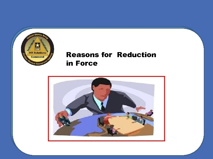 Reasons for Reduction in Force