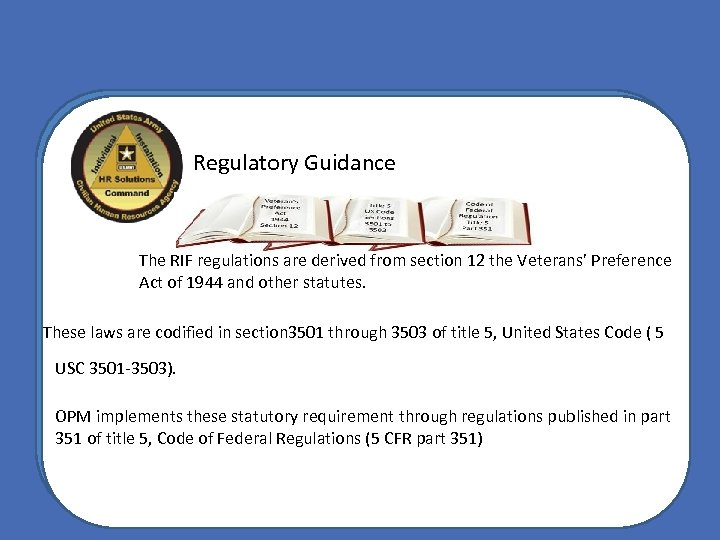 Regulatory Guidance The RIF regulations are derived from section 12 the Veterans' Preference Act