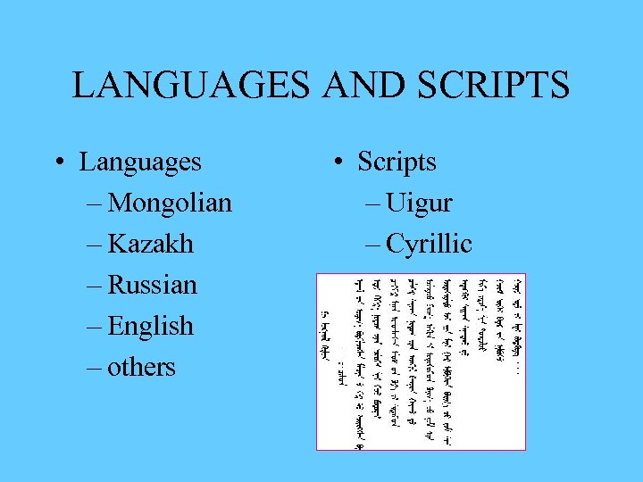 LANGUAGES AND SCRIPTS • Languages – Mongolian – Kazakh – Russian – English –