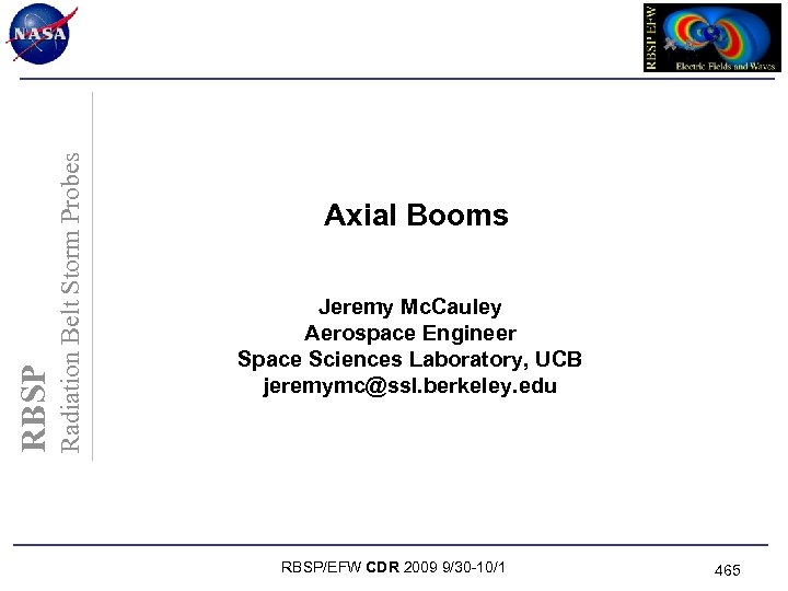 Radiation Belt Storm Probes RBSP Axial Booms Jeremy Mc. Cauley Aerospace Engineer Space Sciences