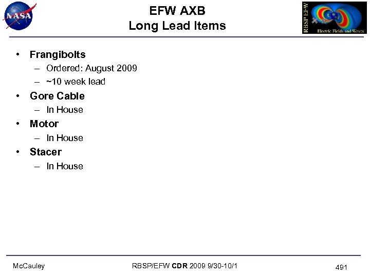 EFW AXB Long Lead Items • Frangibolts – Ordered: August 2009 – ~10 week