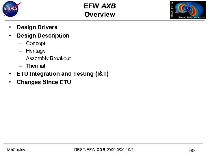 EFW AXB Overview • Design Drivers • Design Description – – Concept Heritage Assembly