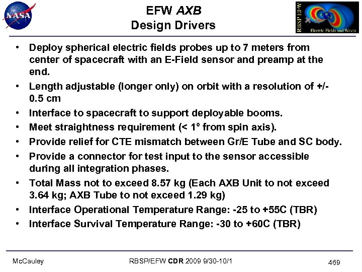 EFW AXB Design Drivers • Deploy spherical electric fields probes up to 7 meters
