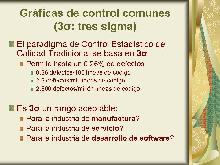 Gráficas de control comunes (3σ: tres sigma) El paradigma de Control Estadístico de Calidad
