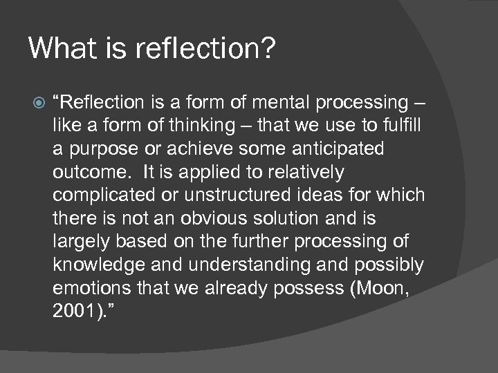"""What is reflection? """"Reflection is a form of mental processing – like a form"""