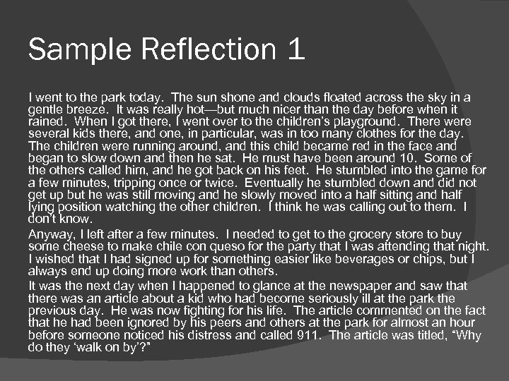 Sample Reflection 1 I went to the park today. The sun shone and clouds