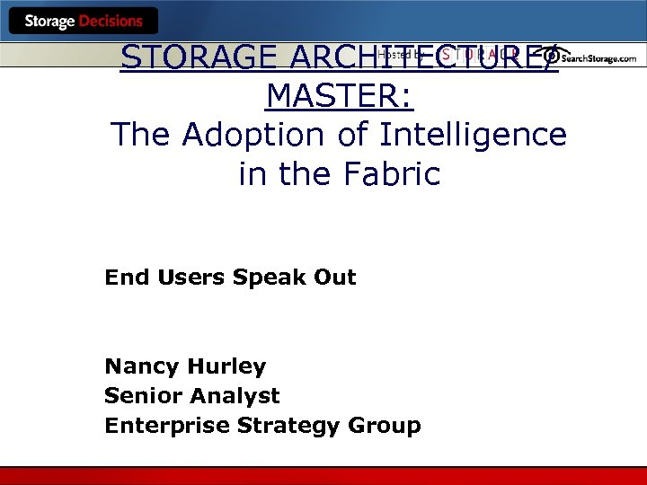 STORAGE ARCHITECTURE/ MASTER: The Adoption of Intelligence in the Fabric End Users Speak Out