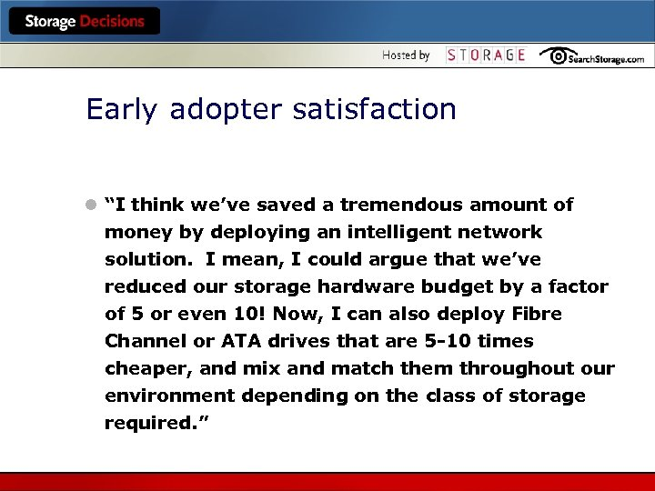 "Early adopter satisfaction l ""I think we've saved a tremendous amount of money by"