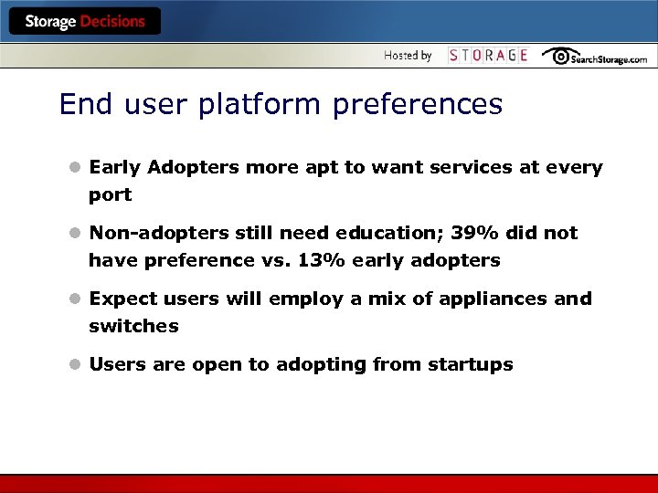 End user platform preferences l Early Adopters more apt to want services at every