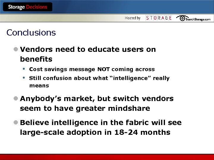Conclusions l Vendors need to educate users on benefits • Cost savings message NOT