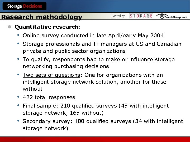 Research methodology l Quantitative research: • • Online survey conducted in late April/early May