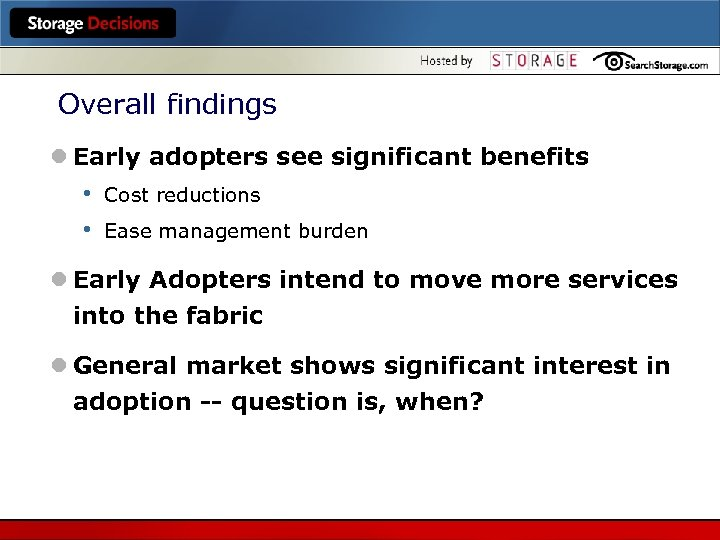 Overall findings l Early adopters see significant benefits • • Cost reductions Ease management