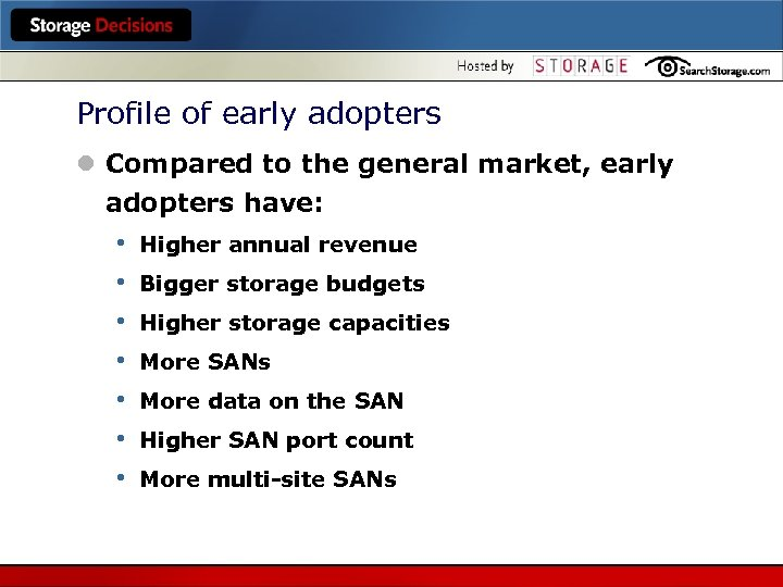 Profile of early adopters l Compared to the general market, early adopters have: •