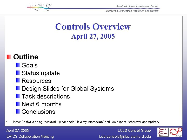 Controls Overview April 27, 2005 Outline Goals Status update Resources Design Slides for Global