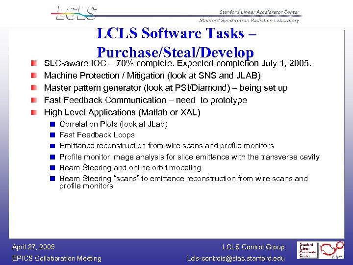 LCLS Software Tasks – Purchase/Steal/Develop SLC-aware IOC – 70% complete. Expected completion July 1,