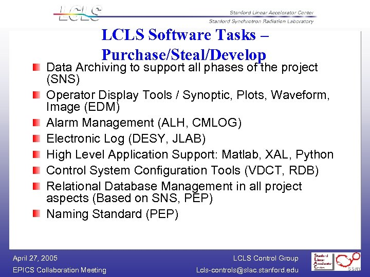 LCLS Software Tasks – Purchase/Steal/Develop Data Archiving to support all phases of the project